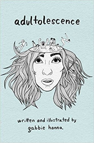 Adultolescence by Gabbie Hanna