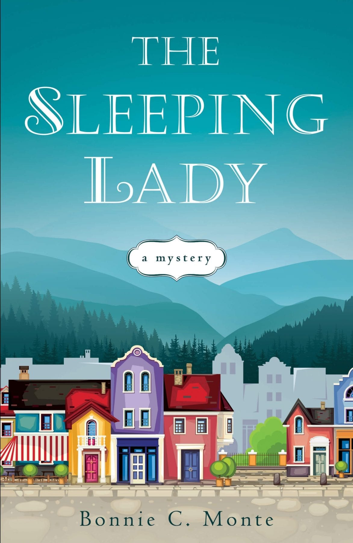 The Sleeping Lady by Bonnie C. Monte