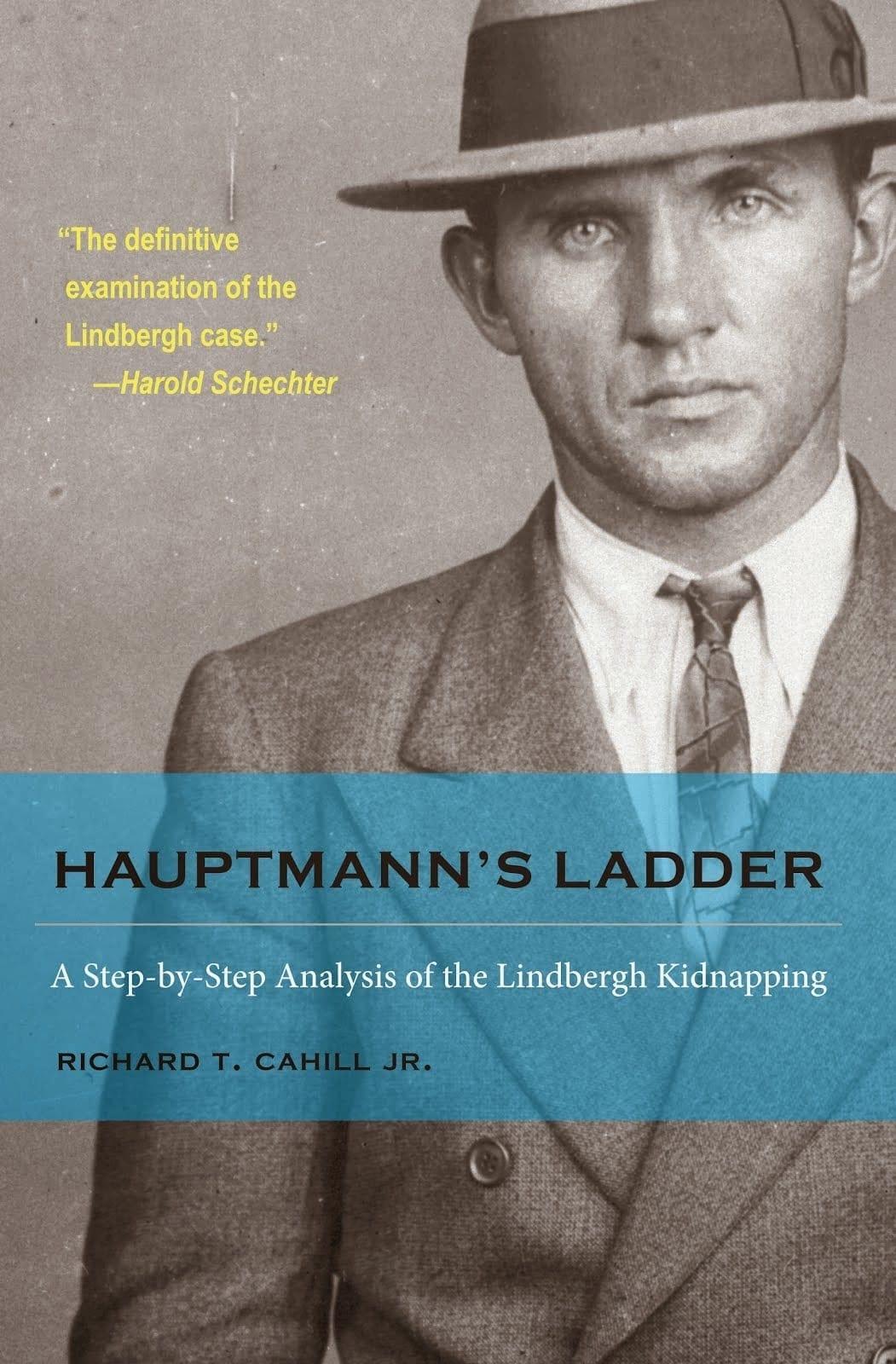 Hauptmann's Ladder by Richard T. Cahill Jr.