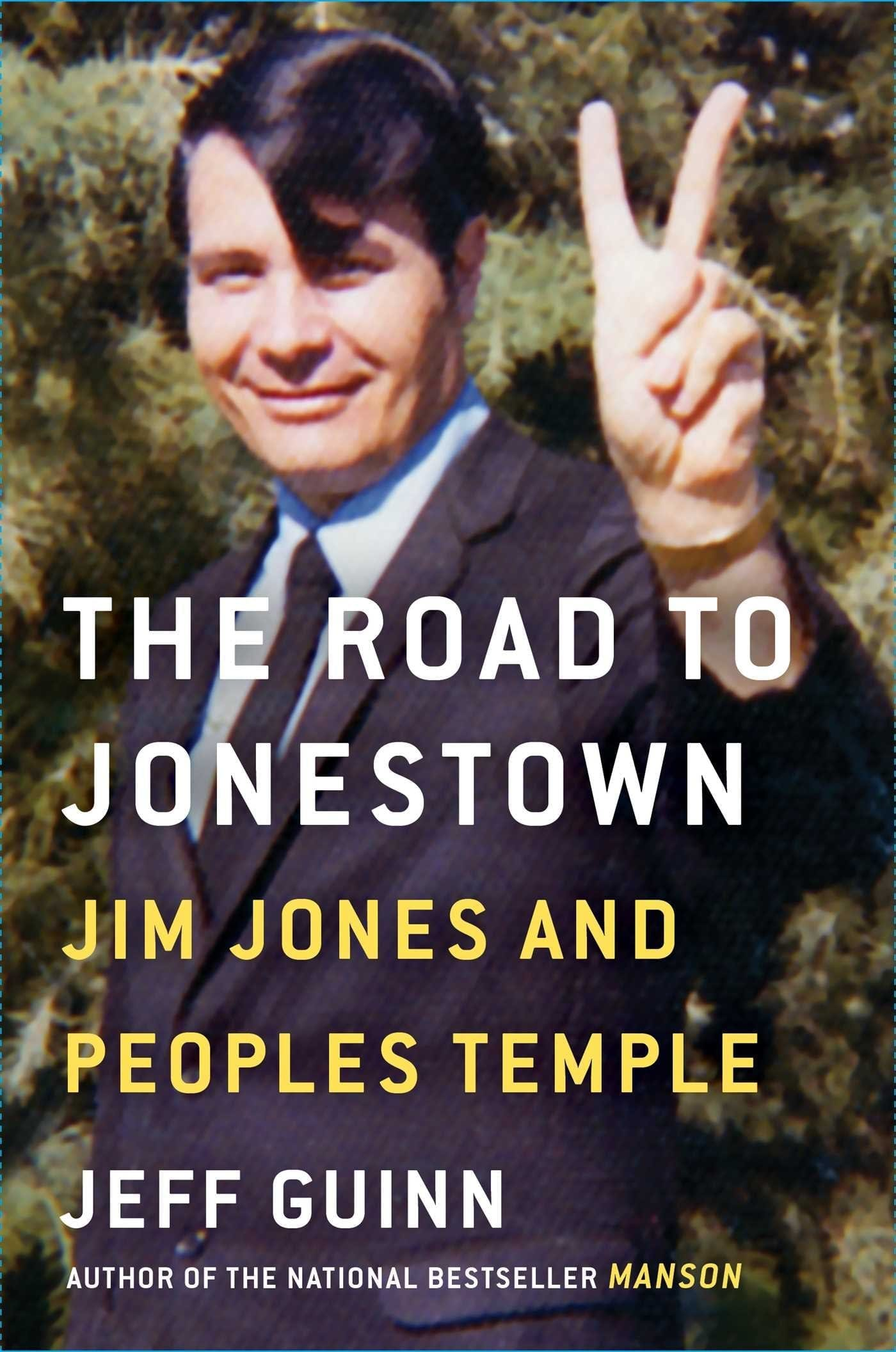 The Road to Jonestown: Jim Jones and the People's Temple by Jeff Guinn