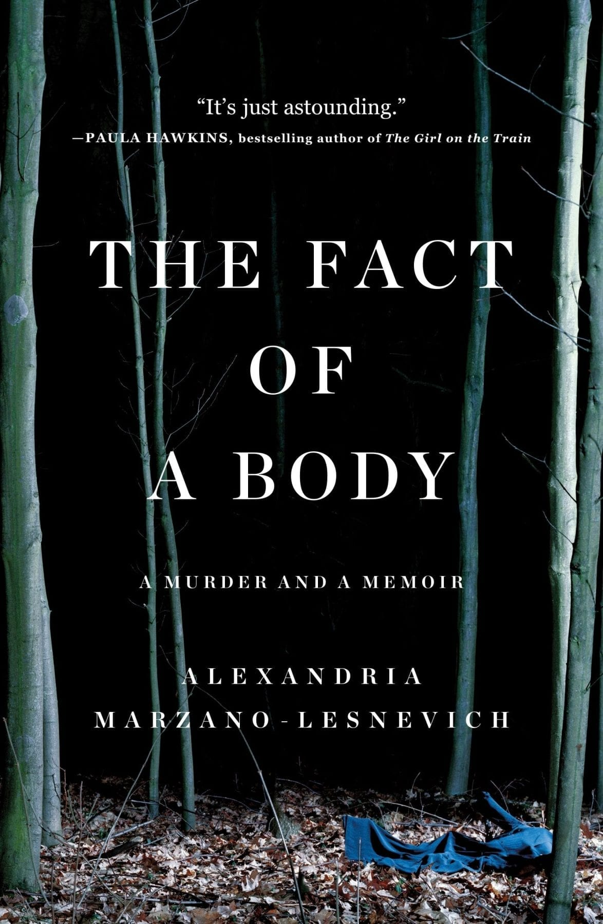 The Fact of a Body- A Murder and a Memoir by Alexandria Marzano-Lesnevich