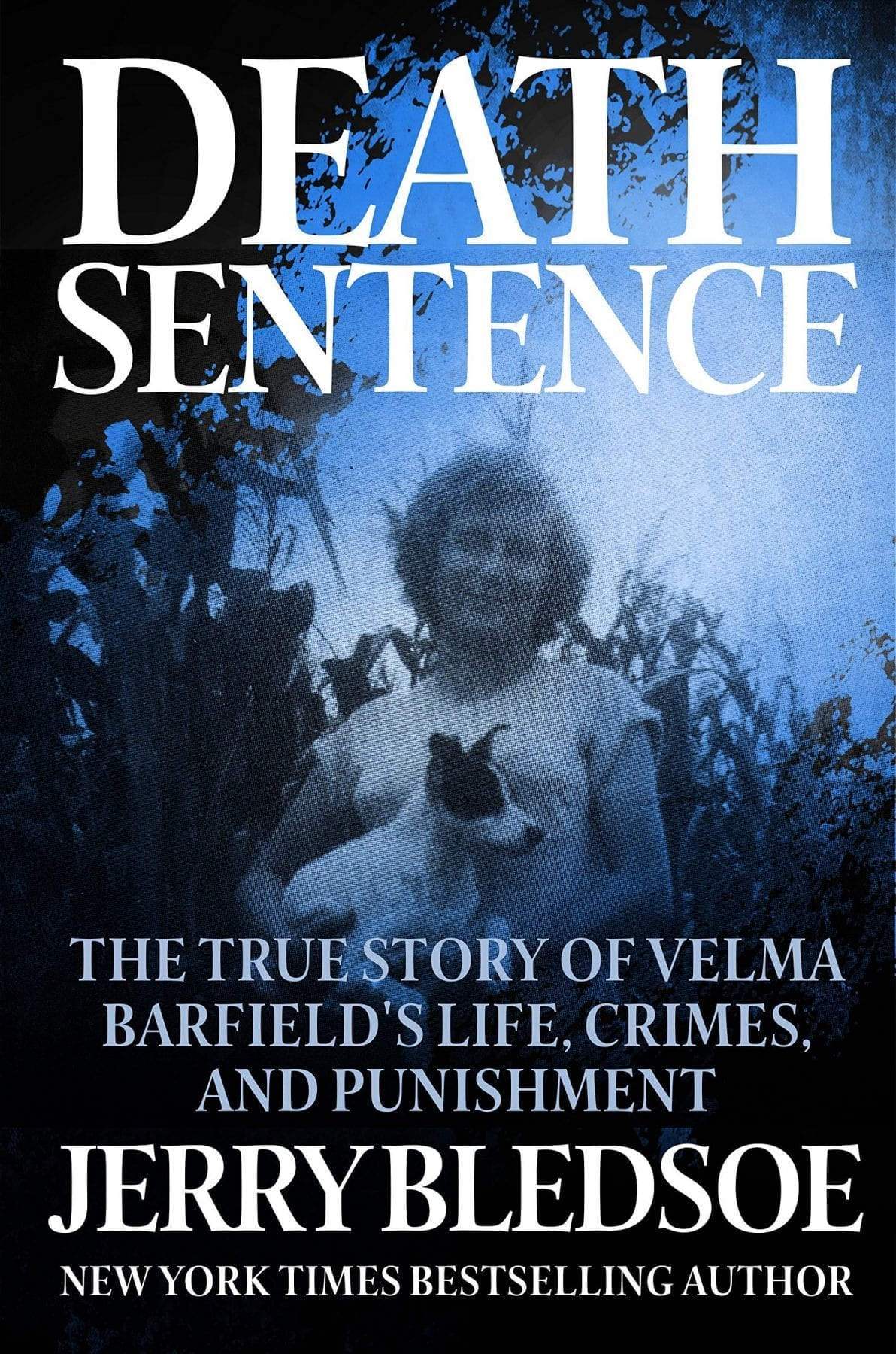 Death Sentence- The True Story of Velma Barfield's Life, Crimes, and Punishment by Jerry Bledsoe