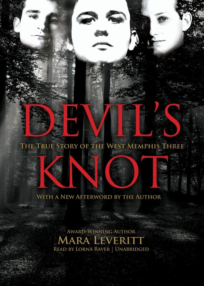 Devil's Knot- The True Story of the West Memphis Three by Mara Leveritt