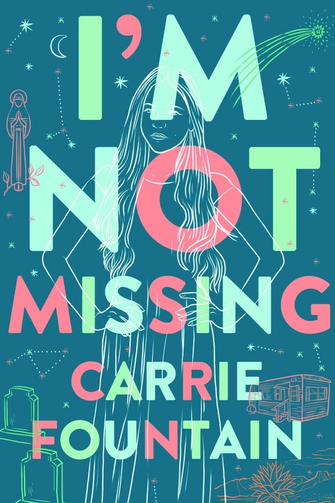 I'm Not Missing by Carrie Fountain