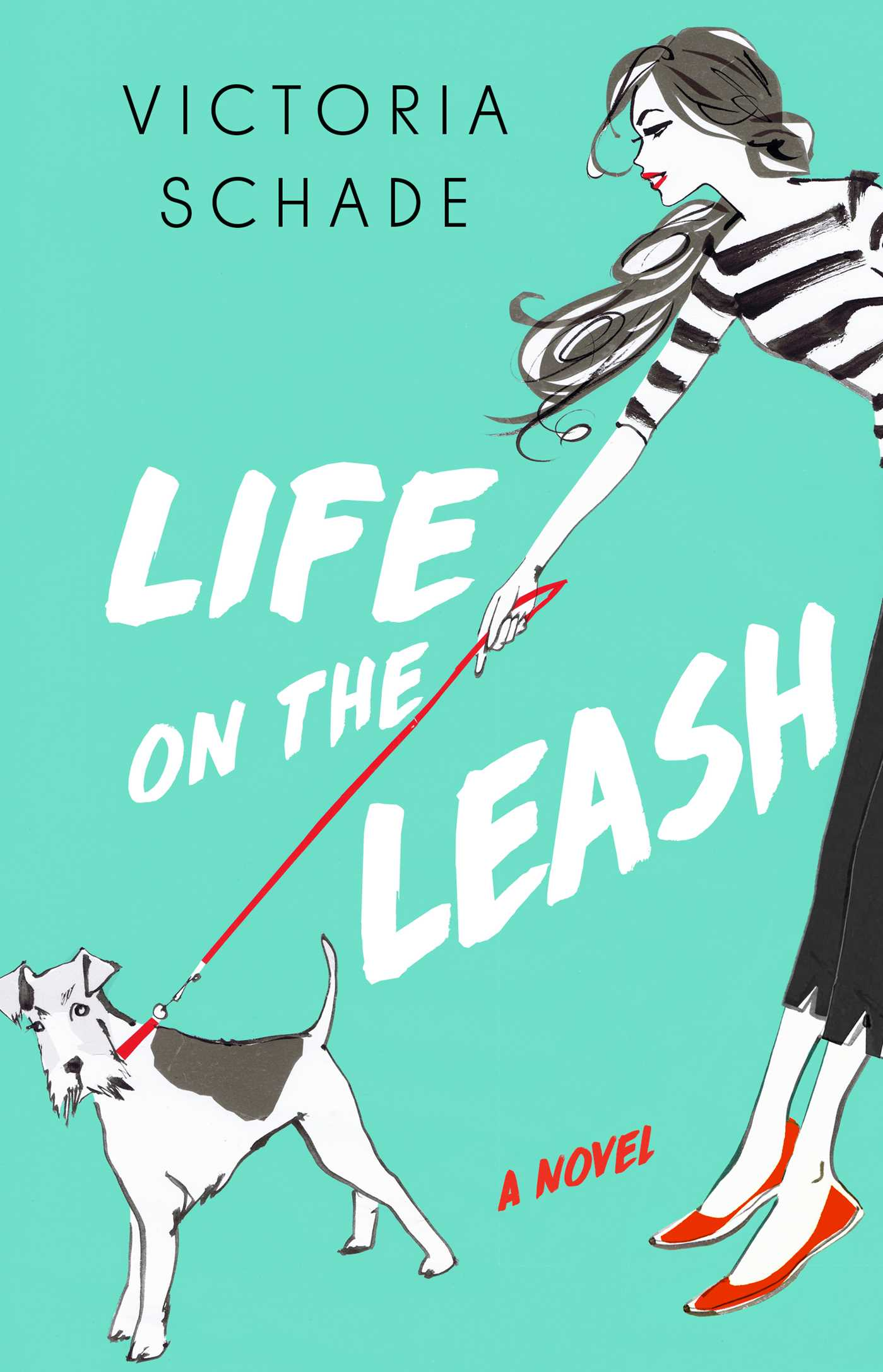 Life on a Leash by Victoria Schade