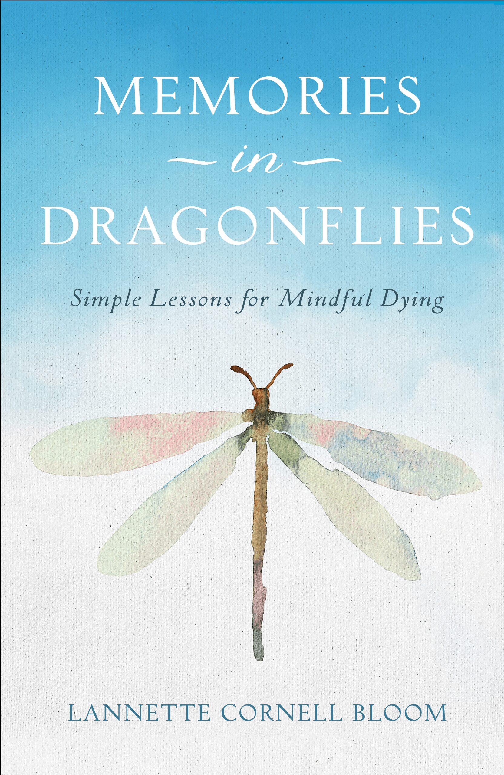 Memories in Dragonflies by Lannette Cornell Bloom