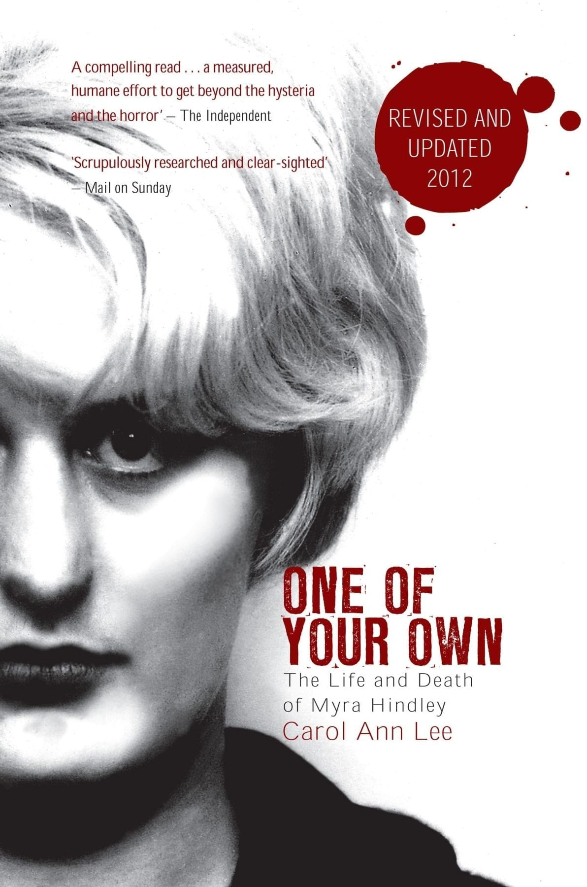 One of Your Own- The Life and Death of Myra Hindley by Carol Ann Lee