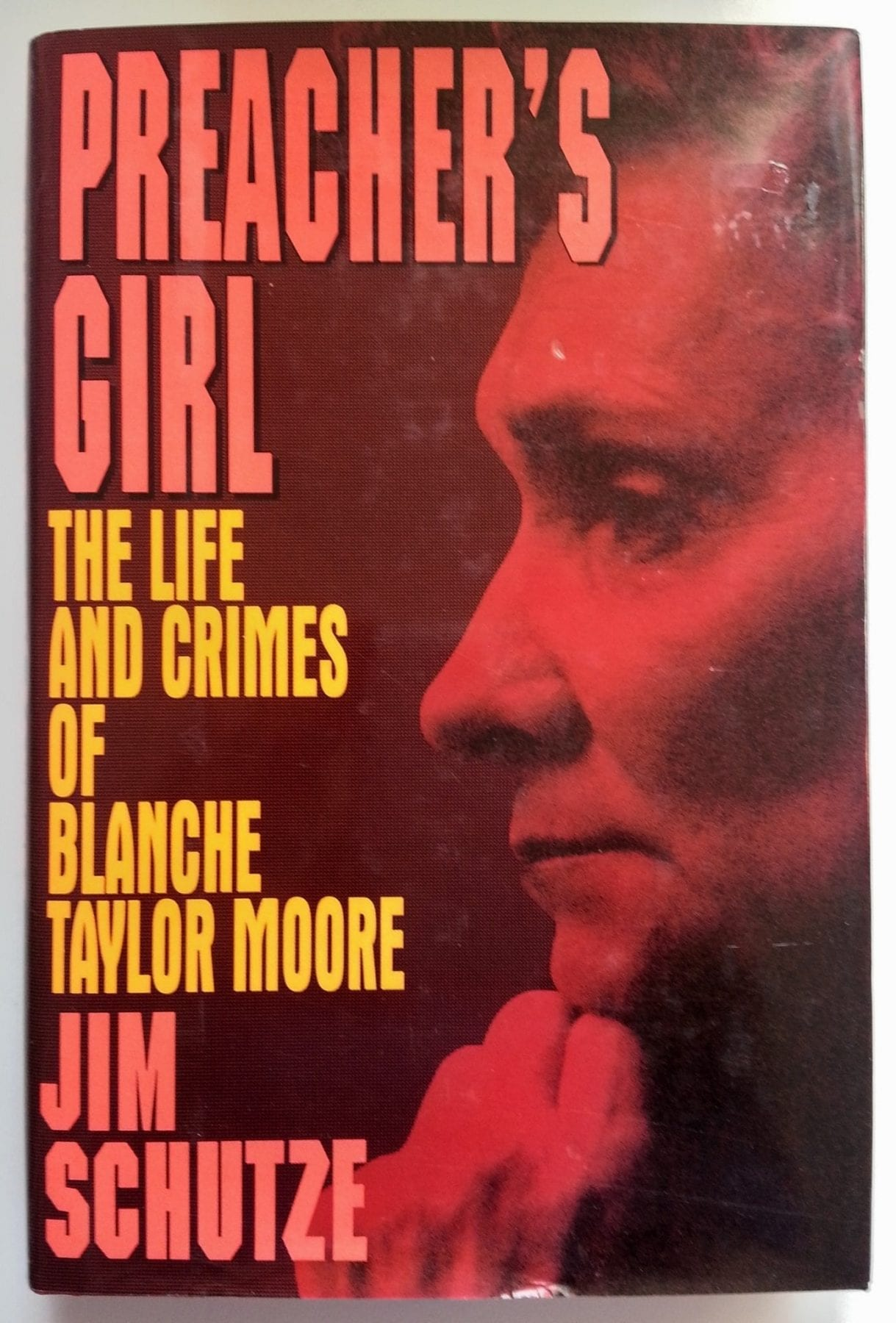 Preacher's Girl- The Life and Crimes of Blanche Taylor Moore by Jim Schutze