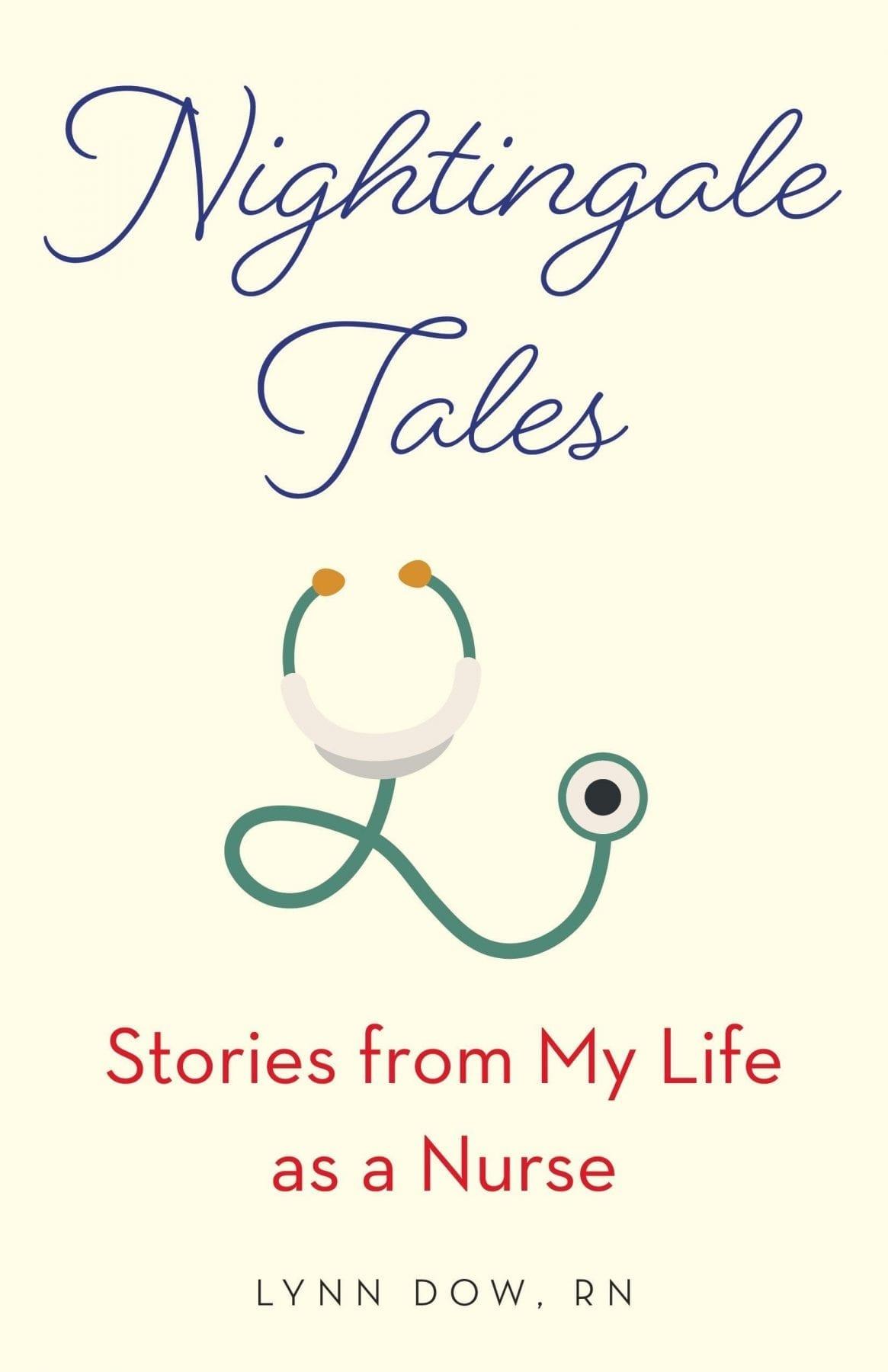 Nightingale Tales by Lynn Dow, RN