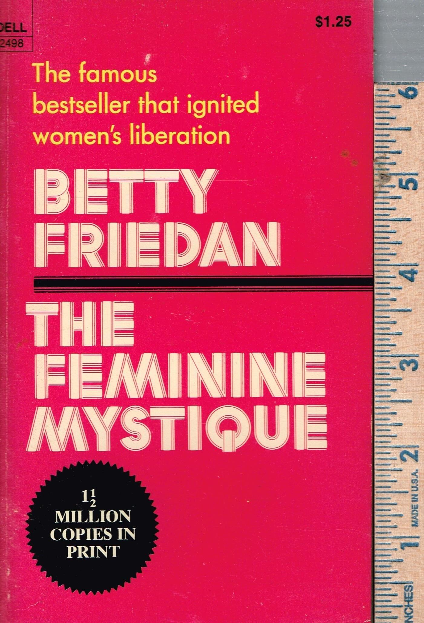 The Feminine Mystique by Betty Friedan